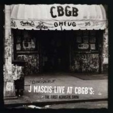 J Mascis Live At CBGB's: The First Acoustic Show [CD]