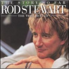The Story So Far: Very Best of Rod Stewart [2CD]