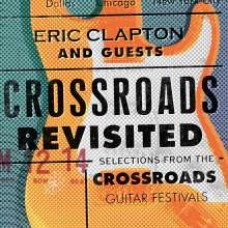 Crossroads Revisited: Selections From the Crossroads Guitar Festivals [3CD]