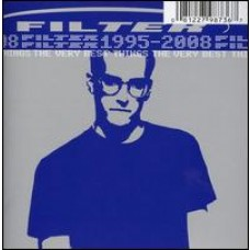 Filter: The Very Best Things (1995-2008) [CD]