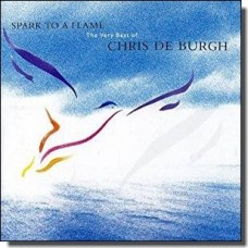 Spark to a Flame: The Very Best of Chris de Burgh [CD]