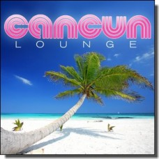 Cancun Lounge [5CD]