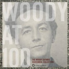 Woody At 100: The Woody Guthrie Centennial Collection [Box Set] [3CD+Book]