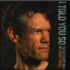 I Told You So: the Ultimate Hits of Randy Travis [2CD]
