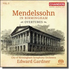 Mendelssohn in Birmingham Vol. 5: Overtures [Super Audio CD]