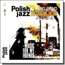 Music For My Friends: Polish Jazz Vol. 52 [CD]