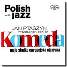 Komeda. Moja S?odka Europejska Ojczyzna: Polish Jazz Vol. 80 [LP]