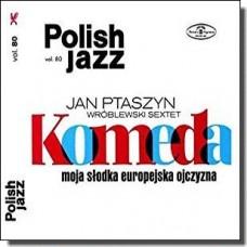 Komeda. Moja S?odka Europejska Ojczyzna: Polish Jazz Vol. 80 [2CD]