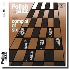 Complot Of Six: Polish Jazz Vol. 45 [CD]