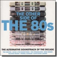 The Other Side of the 80s - The Alternative Soundtrack of the Decade [2CD]
