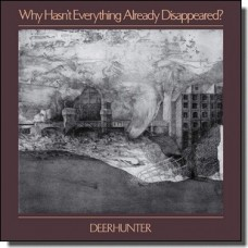 Why Hasn't Everything Already Disappeared? [CD]