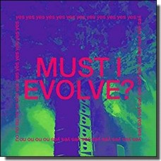 Must I Evolve? [12inch]