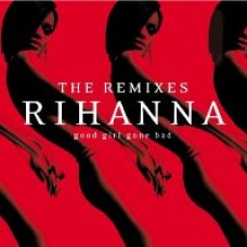 Good Girl Gone Bad: The Remixes [CD]