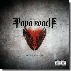 To Be Loved: The Best of Papa Roach [CD]