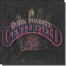 Centerfield [25th Anniversary Edition] [CD]