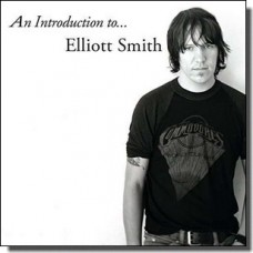 An Introduction To Elliott Smith [CD]