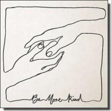 Be More Kind [LP+DL]
