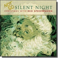 Not So Silent Night: Christmas With REO Speedwagon [CD]