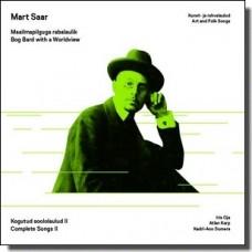 Mart Saar - maailmapilguga rabalaulik: Kogutud soololaulud, II [CD]