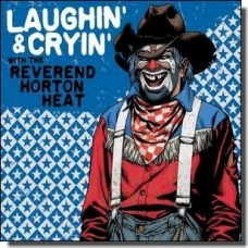 Laughin' & Cryin' with Reverend Horton Heat [CD]