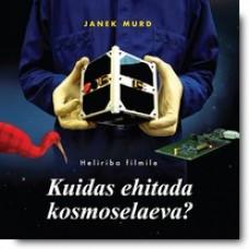 Kuidas ehitada kosmoselaeva? (OST) [CD]