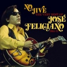 No Jive: The Very Best of Jose Feliciano 1964-75 [2CD]