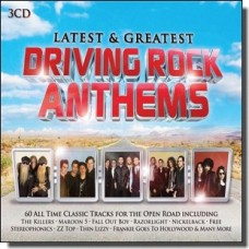 Latest & Greatest - Driving Rock Anthems [3CD]