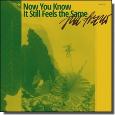 Now You Know It Still Feels the Same [CD]