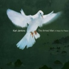 The Armed Man: A Mass for Peace [CD]