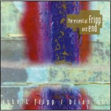 The Essential Fripp and Eno