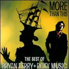 More Than This: The Best of Bryan Ferry & Roxy Music [CD]