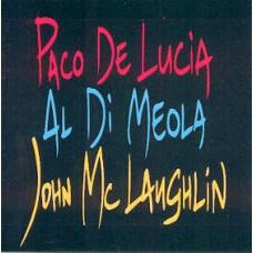 Paco De Lucia, John McLaughlin, Al Di Meola [CD]