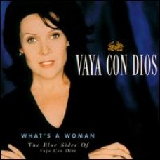 What's A Woman: The Blue Sides of Vaya Con Dios [CD]