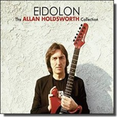 Eidolon - The Allan Holdsworth Collection [2CD]