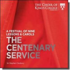 A Festival Of Nine Lessons & Carols: The Centenary Service [Super Audio CD]