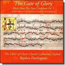 The Gate of Glory (Music from the Eton Choirbook Vol. 5) [CD]