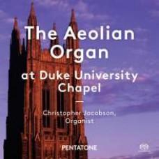 The Aeolian Organ at Duke University Chapel [SACD]