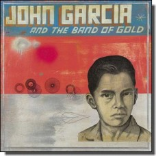 John Garcia and the Band of Gold [CD]
