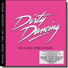 Dirty Dancing: The Classic Story On Stage [CD]