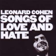 Songs of Love and Hate [CD]