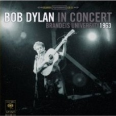 Brandeis University 1963: Bob Dylan In Concert [CD]
