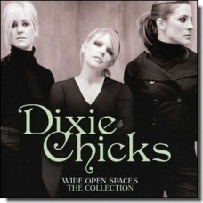 Wide Open Spaces: The Dixie Chicks Collection [CD]