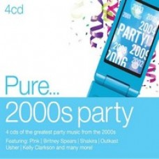 Pure... 2000s Party [4CD]
