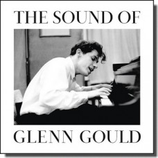 The Sound of Glenn Gould [CD]