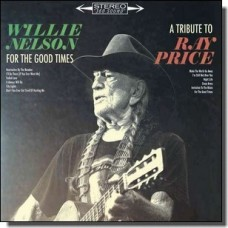 For The Good Times: A Tribute To Ray Price [CD]