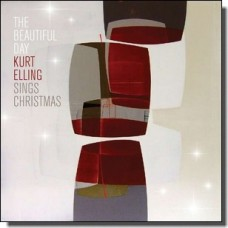 The Beautiful Day: Kurt Elling Sings Christmas [CD]