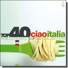 Top 40 - Ciao Italia [2CD]