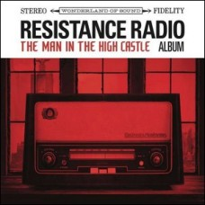 Resistance Radio: The Man In The High Castle Album [CD]