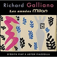 Les Annees Milan: D'Edith Piaf a Astor Piazzolla [2CD]