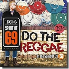 Do the Reggae / Skinhead Reggae in the Spirit of '69 [2CD]
